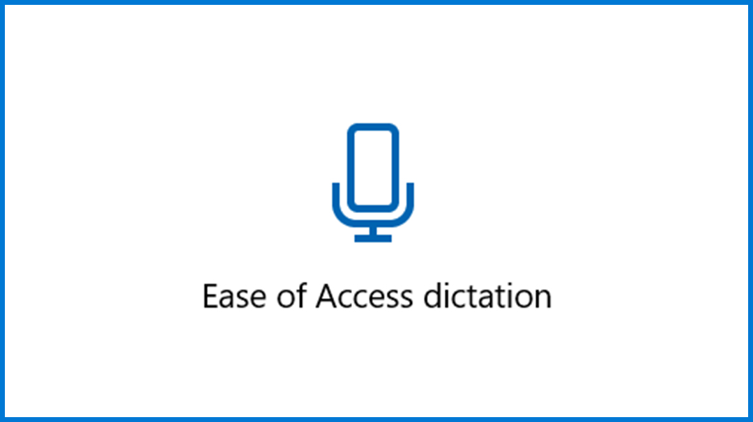 Windows Ease of access dictation for easy device navigation