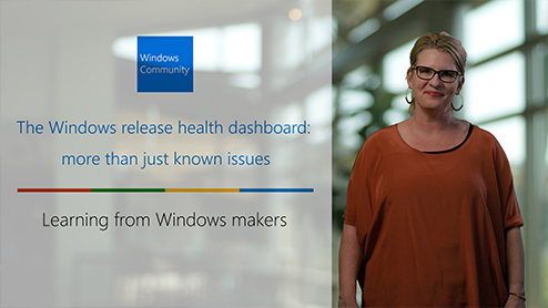 The Windows release health dashboard: more than just known issues